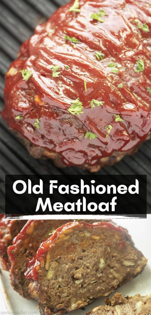 Long pin collage with text Old Fashioned Meatloaf